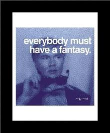Everybody Must Have A Fantasy art print poster with simple frame