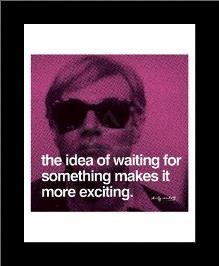 Idea Of Waiting For Something Makes art print poster with simple frame