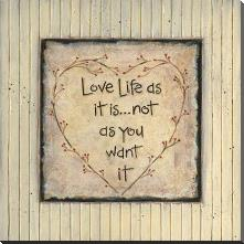 Love Life As It Is... art print poster with block mounting