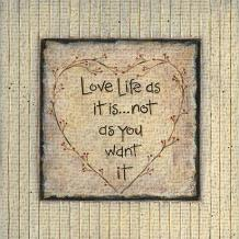 Love Life As It Is... art print poster transferred to canvas