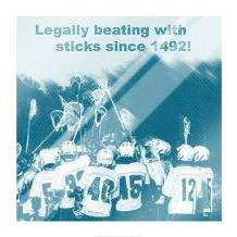 Legally Beating with Sticks Since 1492 art print poster with laminate