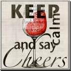 Keep Calm and Say Cheers art print poster with block mounting