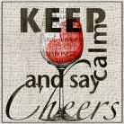 Keep Calm and Say Cheers art print poster transferred to canvas