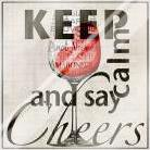 Keep Calm and Say Cheers art print poster with laminate
