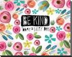 Be Kind Every Day art print poster with block mounting