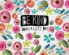 Be Kind Every Day art print poster transferred to canvas