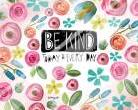 Be Kind Every Day art print poster with laminate