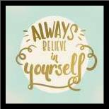 Always Believe art print poster with simple frame