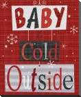 Baby Its Cold Outside art print poster with block mounting