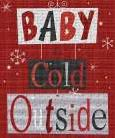 Baby Its Cold Outside art print poster transferred to canvas