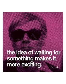 Idea Of Waiting For Something Makes poster print by Andy Warhol
