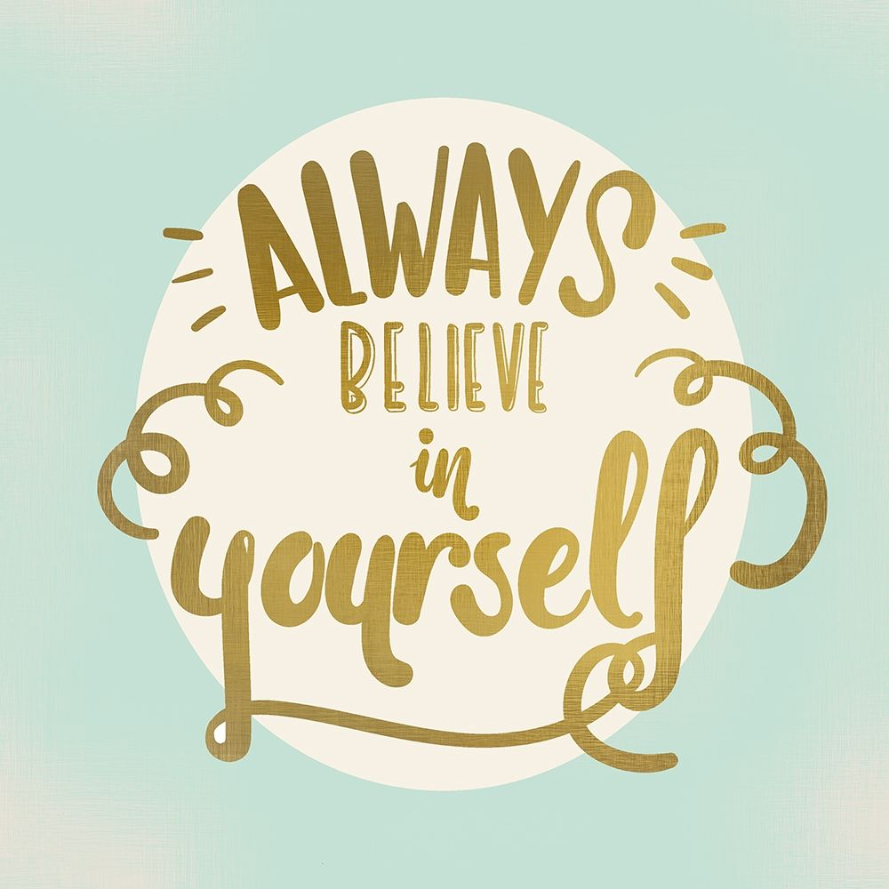 Always Believe poster print by Allen Kimberly