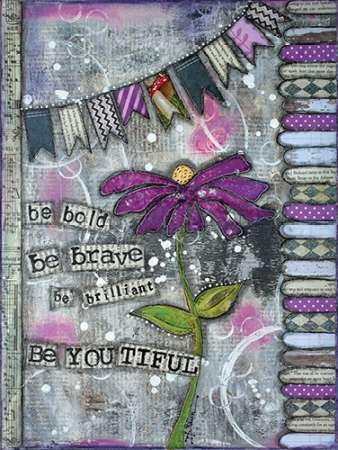 Be Bold Be Brave poster print by Denise Braun
