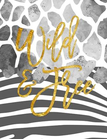 Wild and Free Grayscale and Gold  poster print by Amy Cummings