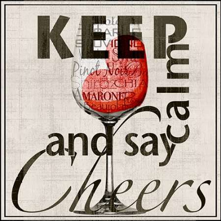 Keep Calm and Say Cheers poster print by Lisa Wolk