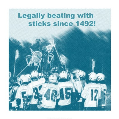 Legally Beating with Sticks Since 1492 poster print by  Unknown