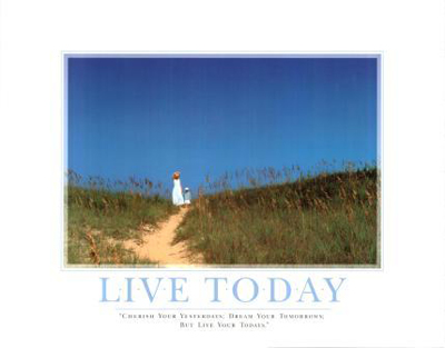 Live Today poster print by  SuccessCorner