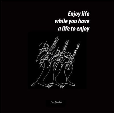 Enjoy Life poster print by  Sir Shadow