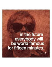 In The Future Everybody Will Be World Fa poster print by Andy Warhol