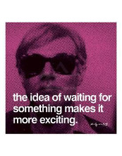 Idea Of Waiting For Something Makes poster print