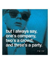 But I Always Say, One's Company, Two's A poster print by Andy Warhol