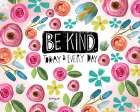 Be Kind Every Day poster print by Katie Doucette