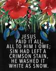 Jesus Paid It All poster print by Valerie Wieners