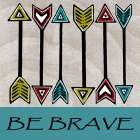 Be Brave poster print by Shanni Welsh