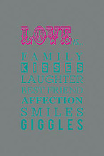What Love Is… poster print by Sarah Blake