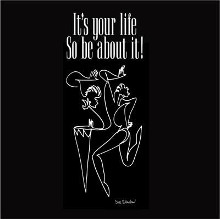 It's Your Life, So Be About It poster print by  Sir Shadow