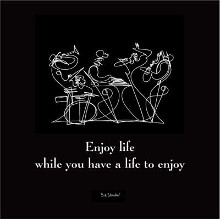 Enjoy Life II poster print by  Sir Shadow