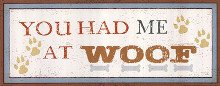 You had me at Woof poster print by Design Pela